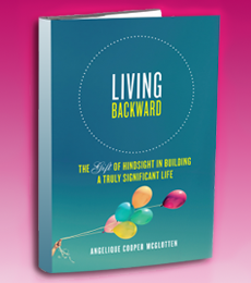 Living Backward, Angelique Cooper McGlotten, Christian Author, fulfillment